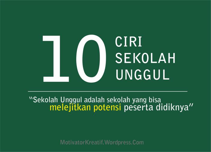 Inilah 10 Ciri Sekolah Unggul Motivator Pendidikan No 1