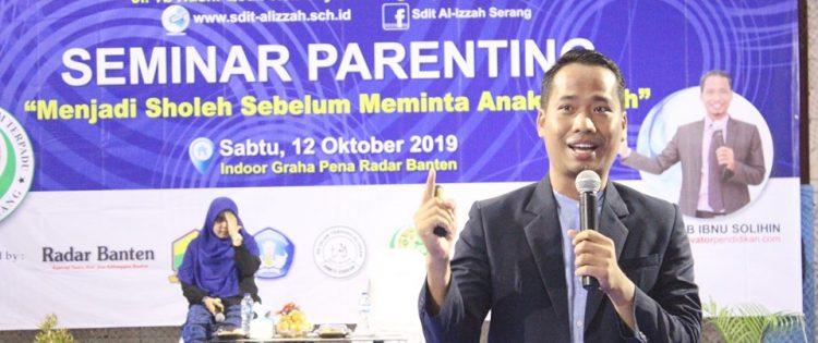 Seminar Parenting SDIT Al Izzah Kota Serang Bersama Namin AB Ibnu Solihin