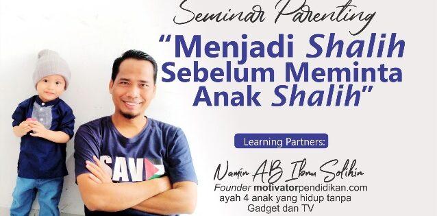 Download Gratis Materi Seminar Parenting Menjadi Shalih Sebelum Meminta Anak Shalih