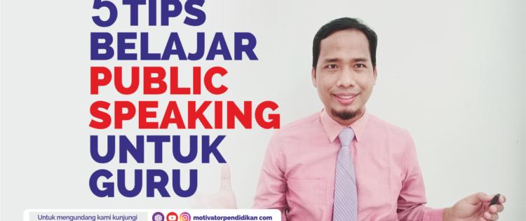 Kumpulan Video Tips  Belajar Public Speaking Bagi Guru Tahun 2021