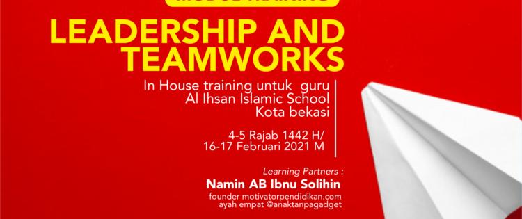 Modul Training Leadership and Teamworks Bagi Guru Disampaikan Oleh Namin AB Ibnu Solihin